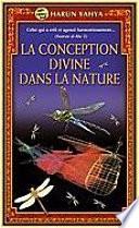 LA CONCEPTION DIVINE DANS LA NATURE  Livre de Poche
