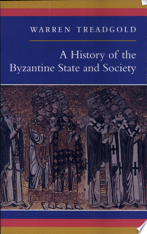 A History of the Byzantine State and Society - ISBN:9780804726306