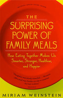 The Surprising Power of Family Meals Psychology Education Nutrition Family Therapy Anthropology And Religion