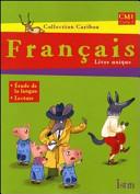 Francais  CM1 cycle 3  Livre unique  Per la Scuola elementare