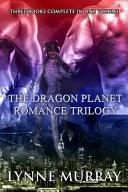 The Dragon Planet Romance Trilogy