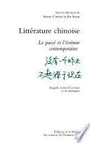 Litt  rature chinoise  Le pass   et l   criture contemporaine  Regards crois  s d   crivains et de sinologues