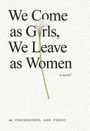 We Come As Girls, We Leave As Women Pdf/ePub eBook