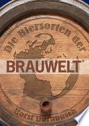 Die Biersorten der BRAUWELT