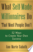 What Self Made Millionaires Do That Most People Don T