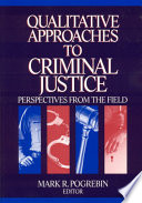 Qualitative Approaches to Criminal Justice