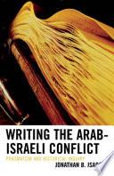 Writing the Arab Israeli Conflict