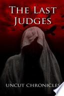 The Last Judges Uncut Chronicles