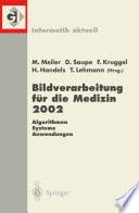 Bildverarbeitung für die Medizin 2002