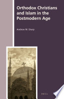 Orthodox Christians and Islam in the Postmodern Age