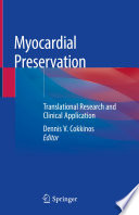 Myocardial Preservation : focusing on translational research and...