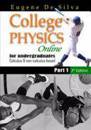 College Physics Online for Undergraduate Calculus and Non Calculus Based Part I  3rd Edition