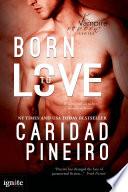 Born to Love  Entangled Ignite