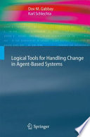 Logical Tools for Handling Change in Agent Based Systems
