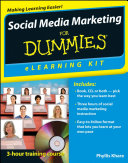 Social Media Marketing ELearning Kit For Dummies : customers are, and where your business needs...