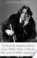 The Real Life Inspiration Behind Oscar Wilde's Work For Oscar Wilde This Book
