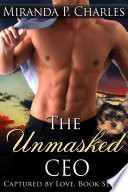 The Unmasked CEO  Captured by Love Book 7