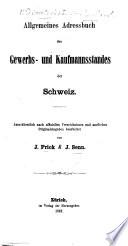 Allgemeines Adressbuch des Gewerbs- und Kaufmansstandes der Schweiz ... bearbeitet von J. Frick & J. Senn