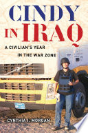 Cindy in Iraq Chronicle Of Her Perilous Year
