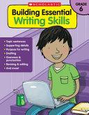 Building Essential Writing Skills  Grade 6