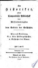 Der Historiker  oder Compendi  se Bibliothek des Wissensw  rdigsten aus dem Gebiete der Geschichte
