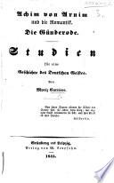 Achim von Arnim und die Romantik. Die Günderode. Studien für eine Geschichte des deutschen Geistes