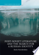 Post Soviet Literature and the Search for a Russian Identity