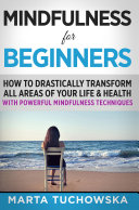 Mindfulness For Beginners : the internal and external experiences occurring in...