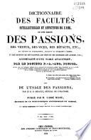 Dictionnaire des facult  s intellectuelles et affectives de l   me o   l on traite des passions  des vertus  des vices  des d  fauts