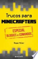 Trucos Para Minecrafters Especial Bloques De Comandos