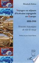 Voyages ou s  jours d   crivains espagnols en Europe