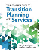 Your complete guide to transition planning and services /