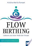 FlowBirthing - Geboren aus einer Welle der Freude