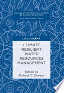 Climate Resilient Water Resources Management : quantity and water quality across...