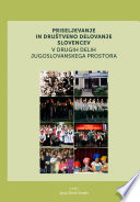 Priseljevanje in društveno delovanje Slovencev v drugih delih jugoslovanskega prostora