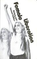 Female Liberation  History and Current Politics Book PDF