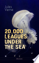 20 000 LEAGUES UNDER THE SEA  Illustrated