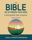 Small Group Workbook The Bible In 52 Weeks For Men