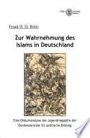 Zur Wahrnehmung Des Islams In Deutschland