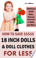 How to Save on 18 Inch Dolls Like American Girl  How to Save Money on Dolls  Doll Clothes    Accessories