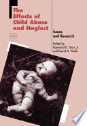The Effects of Child Abuse and Neglect