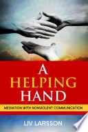A Helping Hand  Mediation with Nonviolent Communication