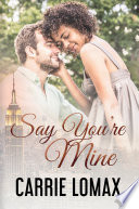 Say You Re Mine Book Three Olivia Ronan