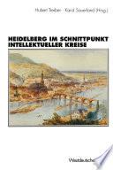 Heidelberg im Schnittpunkt intellektueller Kreise