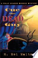 Ebook Cue the Dead Guy Epub H. Mel Malton Apps Read Mobile