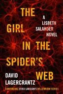 The Girl in the Spider's Web: A Lisbeth Salander Novel, Continuing Stieg Larsson's Millennium Series by David Lagercrantz