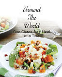 Around the World  One Gluten Free Meal At A Time