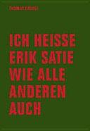 Ich hei  e Erik Satie wie alle anderen auch