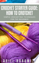 Crochet Starter Guide  How To Crotchet