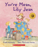 You re Mean  Lily Jean